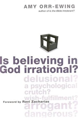 Is Believing in God Irrational?  -     By: Amy Orr-Ewing