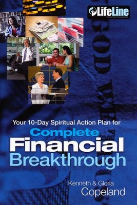 Complete Financial Breakthrough: Your 10-Day Spiritual Action Plan  -     By: Kenneth Copeland, Gloria Copeland