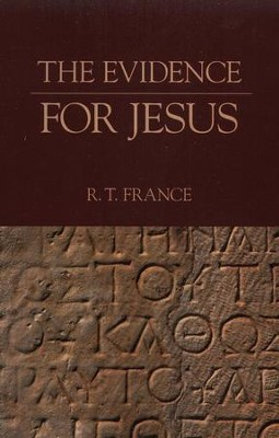 The Evidence for Jesus   -     By: R.T. France