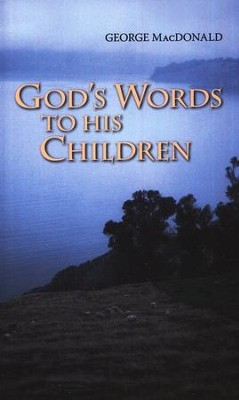 God's Words to His Children  -     By: George MacDonald