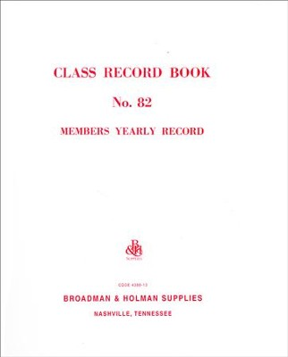 Class Record Book, No. 82: Members Yearly Record - Sunday School Record Book  -