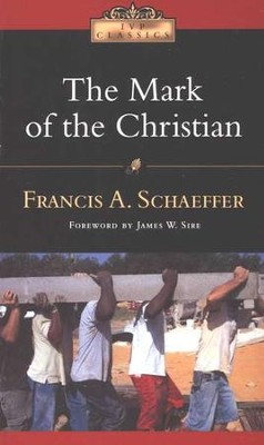 The Mark of the Christian  -     By: Francis A. Schaeffer