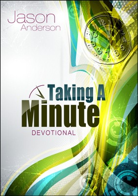 Taking A Minute - Slightly Imperfect  -     By: Jason Anderson