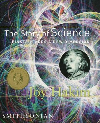 The Story of Science: Einstein Adds a New Dimension Volume 3  -     By: Joy Hakim