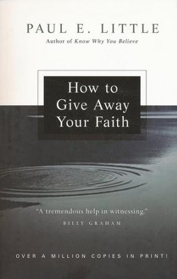How to Give Away Your Faith  -     By: Paul E. Little, James F. Nyquist