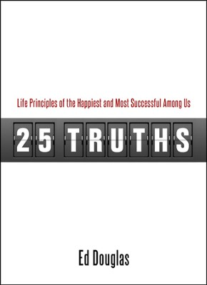 25 Truths  -     By: Ed Douglas