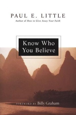 Know Who You Believe  -     By: Paul E. Little, James F. Nyquist