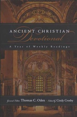 Ancient Christian Devotional: A Year of Weekly Readings  -     Edited By: Thomas C. Oden, Cindy Crosby     By: Edited by Thomas C. Oden & Cindy Crosby