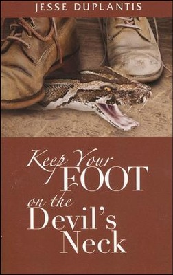 Keep Your Foot On The Devil's Neck  -     By: Jesse Duplantis
