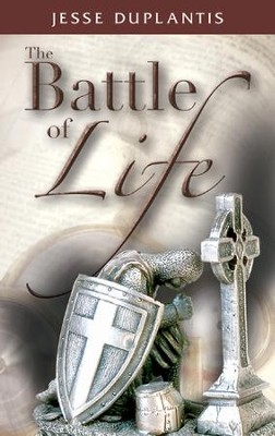 The Battle of Life  -     By: Jesse Duplantis