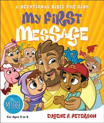 My First Message: A Devotional Bible for Kids   -     By: Eugene H. Peterson