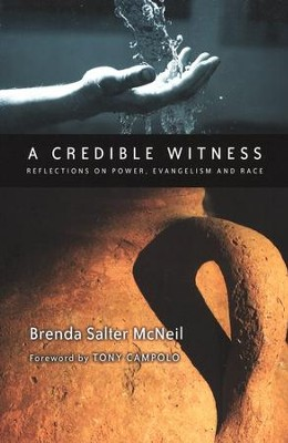 A Credible Witness: Reflections on Power, Evangelism, and Race  -     By: Brenda Salter McNeil