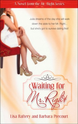 Waiting for Mr. Right   -     By: Lisa Raftery, Barbara Precourt