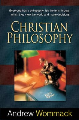 Christian Philosophy  -     By: Andrew Wommack