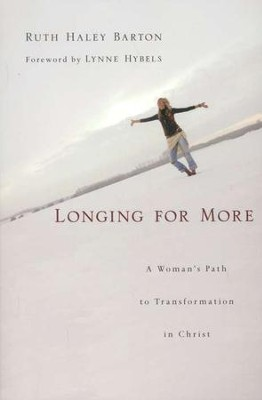 Longing for More: A Woman's Path to Transformation in Christ  -     By: Ruth Haley Barton, Lynne Hybels