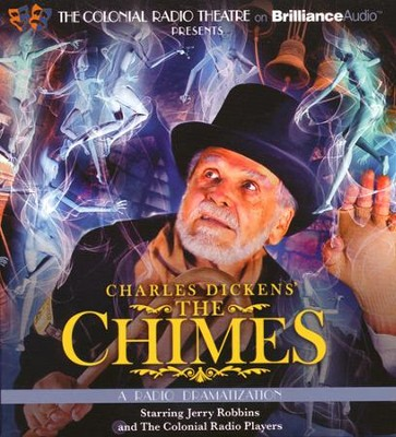 Charles Dickens' The Chimes - a Radio Dramatization on CD  -     Narrated By: Jerry Robbins, The Colonial Radio Players     By: Charles Dickens