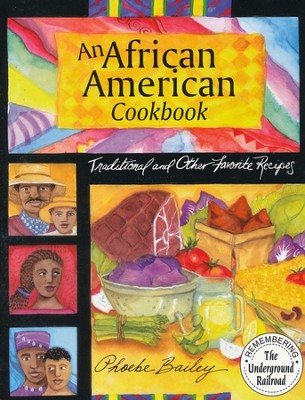 An African American Cookbook: Living the Experience   -     By: Phoebe Bailey
