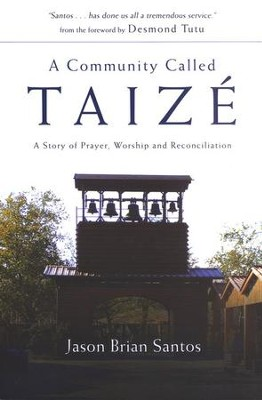 A Community Called Taiz&#233: A Story of Prayer, Worship, and Reconciliation  -     By: Jason Brian Santos
