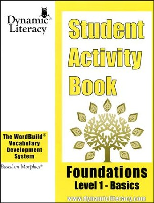 The WordBuild &#174 Vocabulary Development System:  Foundations Level 1 Basics Student Activity Book  -