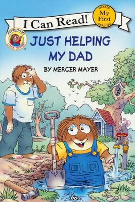 Mercer Mayer's Little Critter: Just Helping My Dad  -     By: Mercer Mayer     Illustrated By: Mercer Mayer