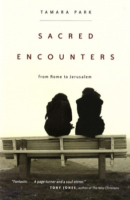 Sacred Encounters from Rome to Jerusalem  -     By: Tamara Park