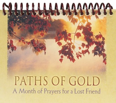 Paths of Gold: A Month of Prayers for a Lost Friend --Desktop Reminder  -