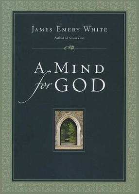 A Mind for God  -     By: James Emery White