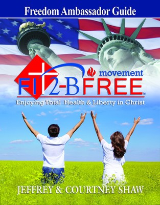 FIT 2-B FREE Movement: Freedom Ambassador Guide: Enjoying Total Health & Liberty in Christ  -     By: Jeffrey Shaw