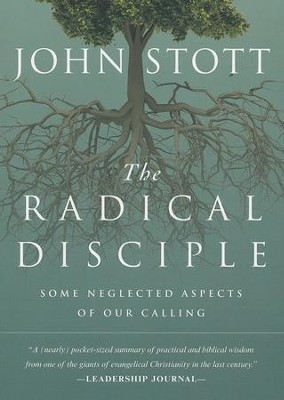 The Radical Disciple: Some Neglected Aspects of Our Calling  -     By: John Stott