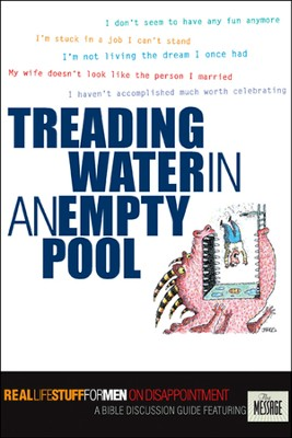 Treading Water in an Empty Pool:                               Real Life Stuff for Men on Disappointment             -     By: The Navigators