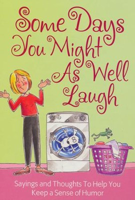 Some Days You Might As Well Laugh Book  -