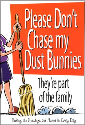 Don't Chase My Dust Bunnies Book  -