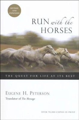 Run with the Horses: The Quest for Life at Its Best  -     By: Eugene H. Peterson
