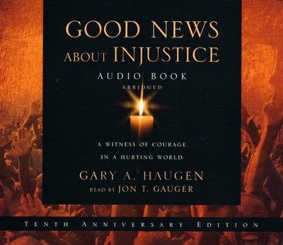 Good News About Injustice Audiobook on CD  -     By: Gary A. Haugen