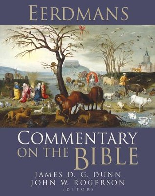 Eerdmans Commentary on the Bible  -     Edited By: James D.G. Dunn, John Rogerson     By: Edited by James D.G. Dunn & John Rogerson