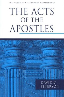 The Acts of the Apostles: Pillar New Testament Commentary [PNTC]  -     By: David G. Peterson
