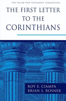 The First Letter to the Corinthians: Pillar New Testament Commentary [PNTC]  -     By: Roy E. Ciampa, Brian S. Rosner