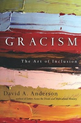 Gracism: The Art of Inclusion  -     By: David A. Anderson
