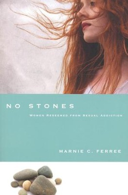 No Stones: Women Redeemed from Sexual Addiction  -     By: Marnie C. Ferree