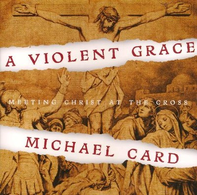 A Violent Grace CD  -     By: Michael Card