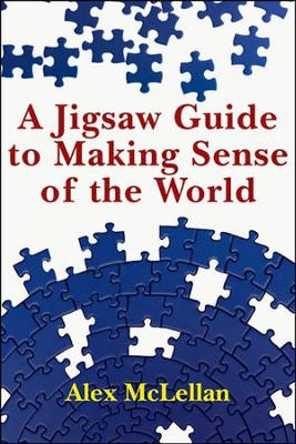 A Jigsaw Guide to Making Sense of the World  -     By: Alex McLellan