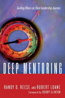 Deep Mentoring: Guiding Others on Their Leadership Journey  -     By: Randy D. Reese, Robert Loane