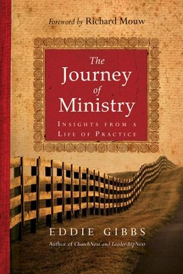 The Journey of Ministry: Insights from a Life of Practice  -     By: Eddie Gibbs, Richard J. Mouw