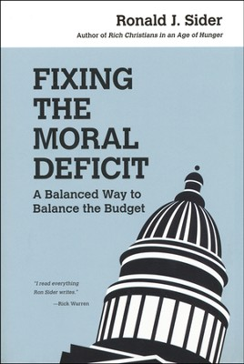 Fixing the Moral Deficit: A Balanced Way to Balance the Budget  -     By: Ronald J. Sider
