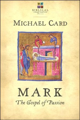 Mark: The Gospel of Passion  -     By: Michael Card