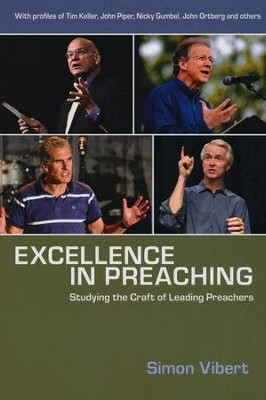 Excellence in Preaching: Studying the Craft of Leading Preachers  -     By: Simon Vibert