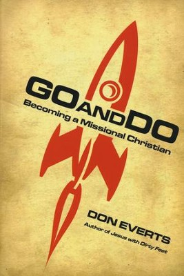 Go and Do: Becoming a Missional Christian  -     By: Don Everts