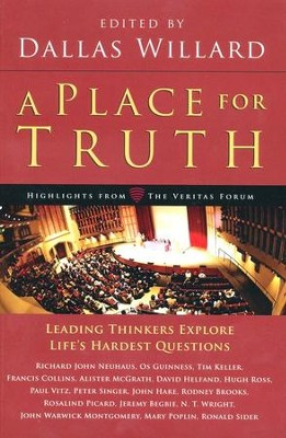 A Place for Truth: Highlights from the Veritas Forum   -     Edited By: Dallas Willard     By: Edited by Dallas Willard