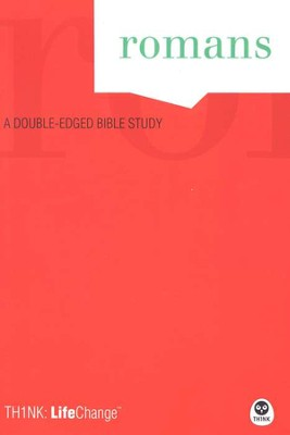 TH1NK LifeChange Romans: A Double-Edged Bible Study  -     By: The Navigators