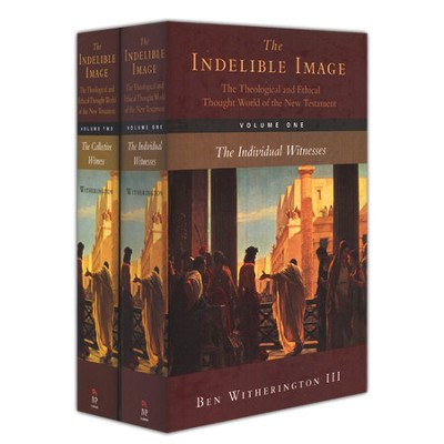 The Indelible Image: The Theological and Ethical Thought World of the New Testament, 2 Volumes  -     By: Ben Witherington III